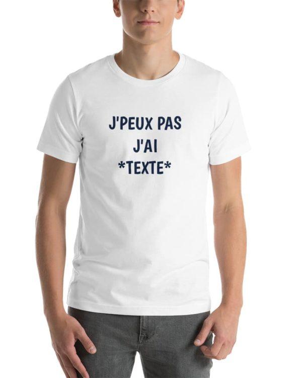 T-shirt J'peux pas j'ai *À personnaliser*