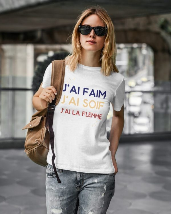 T-shirt J'ai faim J'ai soif J'ai la flemme