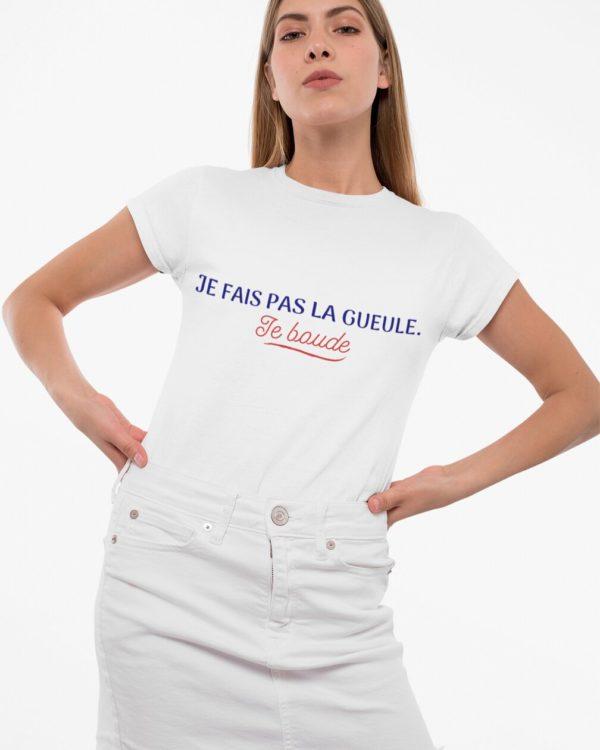 T-shirt Je fais pas la gueule je boude