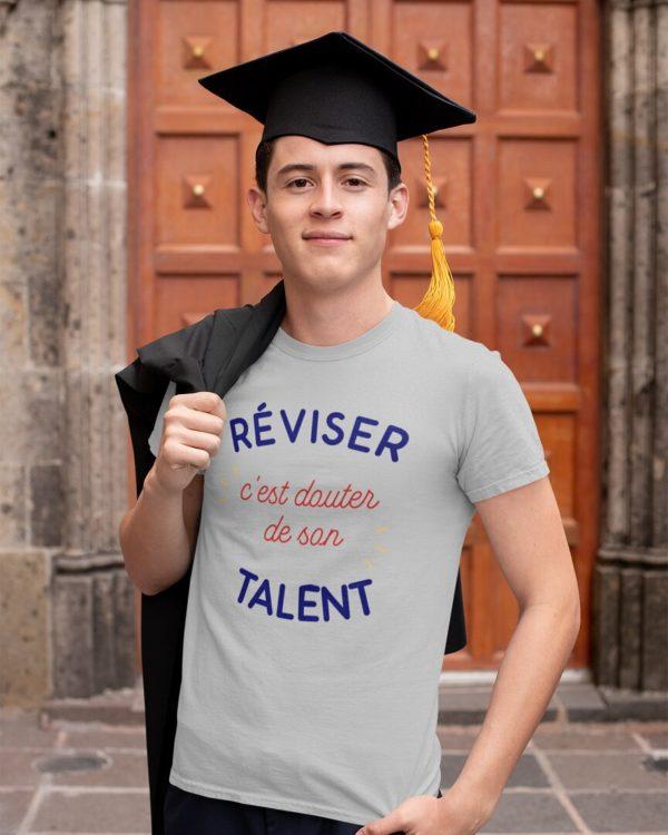 T-shirt Réviser c'est douter de son talent