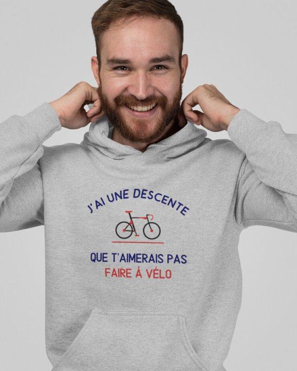 Sweat à Capuche J'ai une descente que t'aimerais pas faire à vélo
