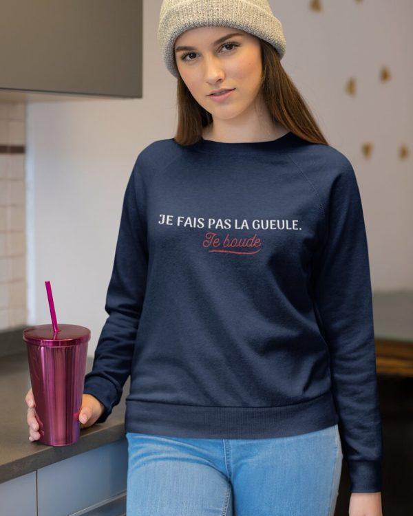 Sweatshirt Je fais pas la gueule je boude