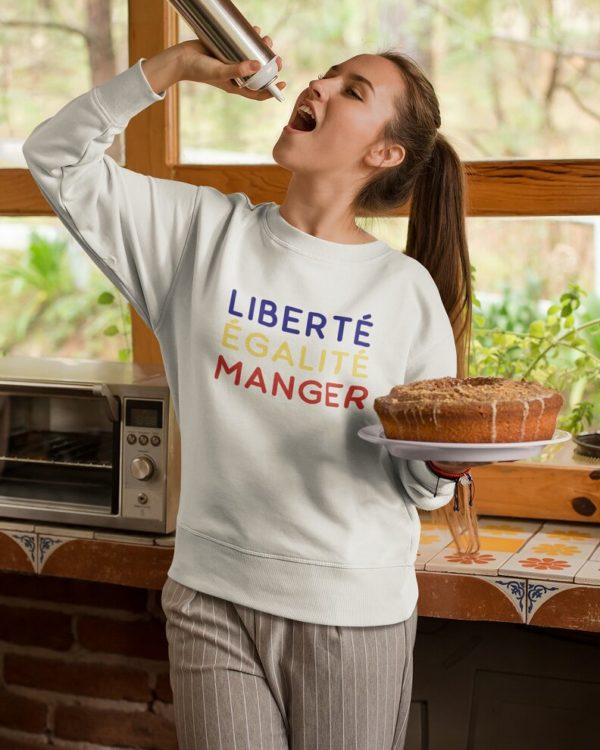 Sweatshirt Liberté Égalité Manger